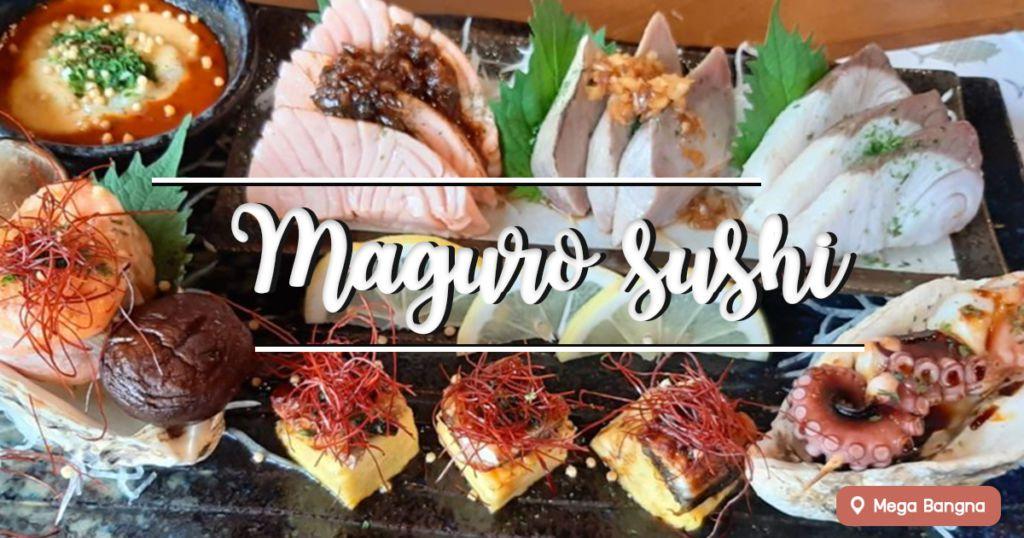 รีวิวอาหารญี่ปุ่นซาชิมิ ร้าน Maguro sushi ที่Mega Bangna