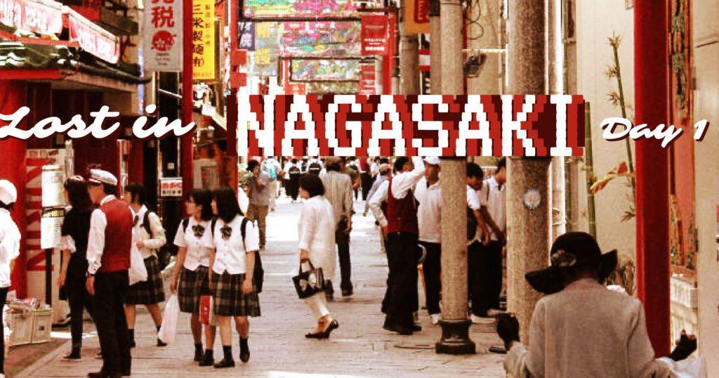 Lost in Nagasaki day 1 หลงเสน่ห์นางาซากิ วันที่ 1